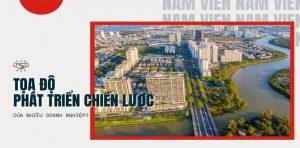 Lý do nhiều doanh nghiệp chọn Nam Viên Phú Mỹ Hưng làm nơi phát triển chiến lược