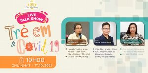 Chương trình Live Talk-show #2: Trẻ em và Covid-19